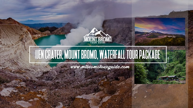 Ijen Crater, Mount Bromo, Waterfall Tour Package 3 Days