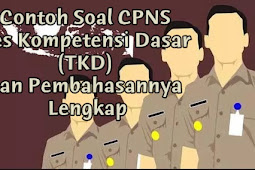 Contoh Soal CPNS Tes Kompetensi Dasar (TKD) dan Pembahasannya Lengkap 2019 2020