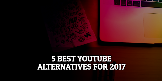 Youtube alternatives 2017
