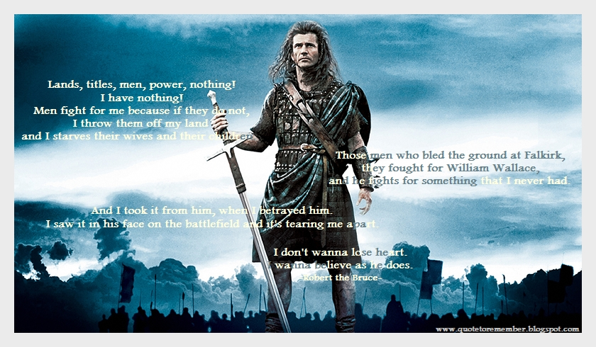 Quote To Remember Braveheart 1995