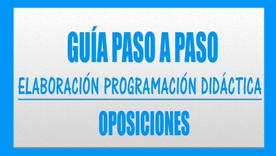Cómo Elaborar Programación Didáctica Oposiciones 2019 Y 2020