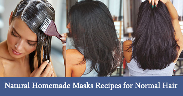 Natural Homemade Masks Recipes for Normal Hair