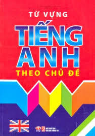 Từ Vựng Tiếng Anh Theo Chủ Đề - Lê Minh, Hoàng Quý Nghiêm