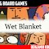 Wet Blanket Review