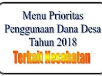 Prioritas Penggunaan Dana Desa Tahun 2018 Terkait Kesehatan Sesuai Permendes PDTT 19 Tahun 2017