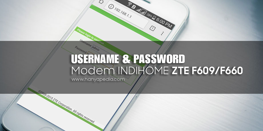 Username dan Password Terbaru Modem IndiHome ZTE F609/F660