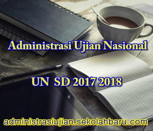 Administrasi UN SD 2017 2018