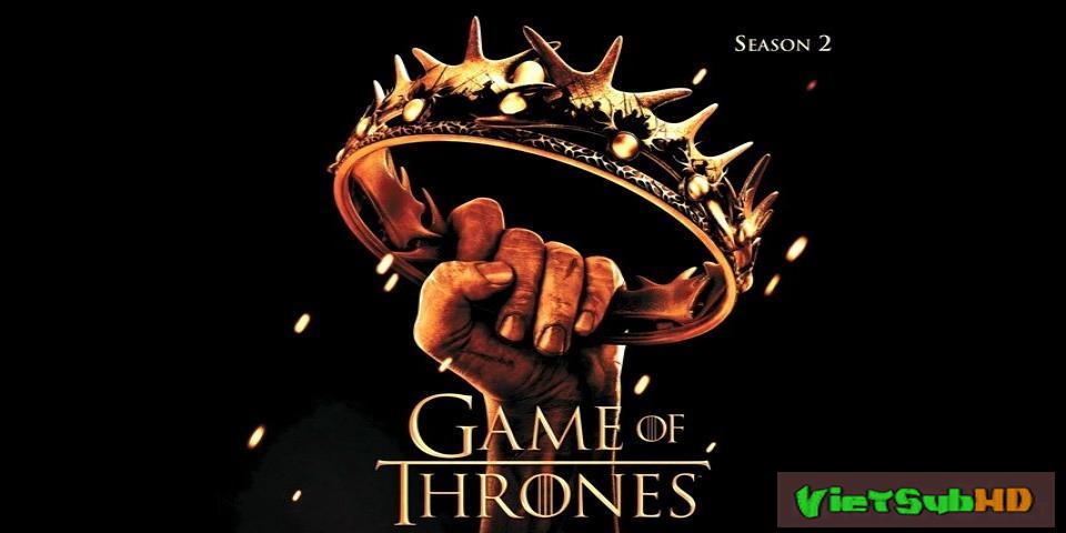 Phim Trò Chơi Vương Quyền 2 Hoàn tất (10/10) VietSub HD | Game Of Thrones ( Season 2 ) 2012