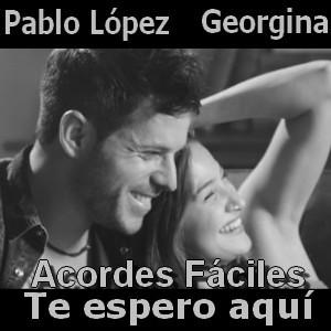 Pablo Lopez Te Espero Aqui Ft Georgina Facil Acordes D Canciones