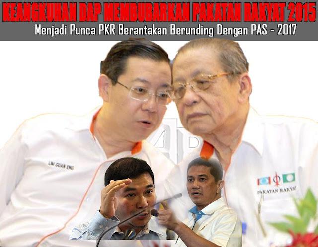 PKR Retak Angkara DAP Bubarkan Pakatan Rakyat 2015