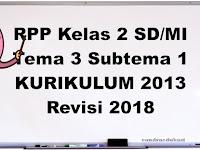 RPP Kelas 2 Tema 3 Tugasku Sehari-hari Subtema 1 K13 Revisi 2018