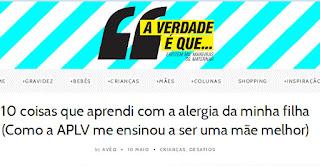 http://www.averdadeeque.com.br/2016/05/10/como-a-aplv-me-ensinou-a-ser-uma-mae-melhor/