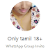 Only tamil 18+ Whatsapp group Link