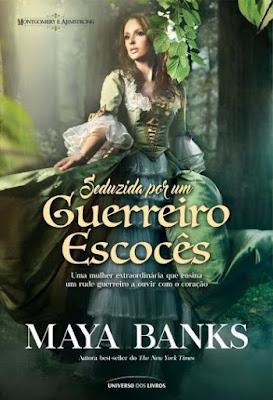 [Resenha] Seduzida por um Guerreiro Escocês, de Maya Banks @Universo dos Livros