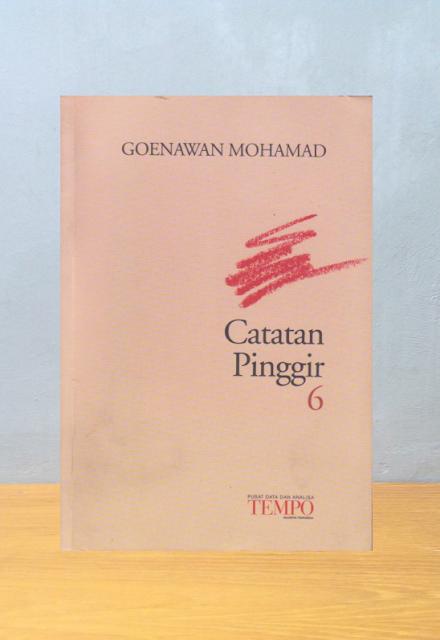 CATATAN PINGGIR 6, Goenawan Mohamad