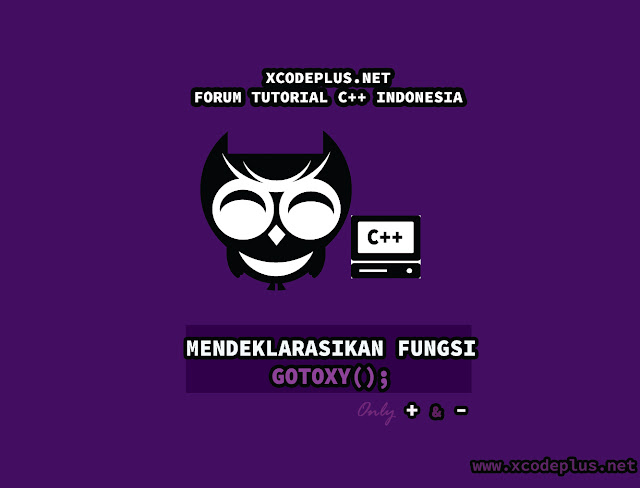 http://www.xcodeplus.net/2017/02/fungsi-gotoxy-di-cpp-standar.html