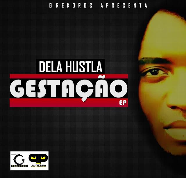 Dela Hustla - Gestação (EP)