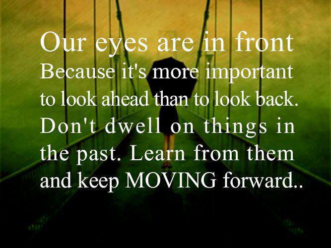 Dont Dwell On Things In The Past Quotes And Sayings