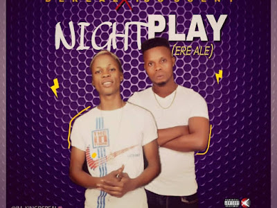 DOWNLOAD MP3: Dereal Ft. Iso Scent – Night Play (Ere Ale)