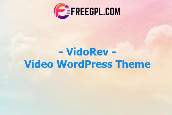 VidoRev - Video WordPress Theme Nulled Download Free