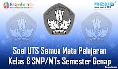 Lengkap - Kumpulan Soal UTS Semua Mata Pelajaran Kelas 8 SMP/MTs Semester Genap Terbaru