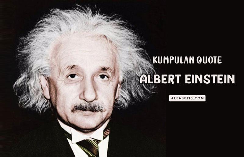 Kumpulan Kata-kata Albert Einsten Untuk Caption