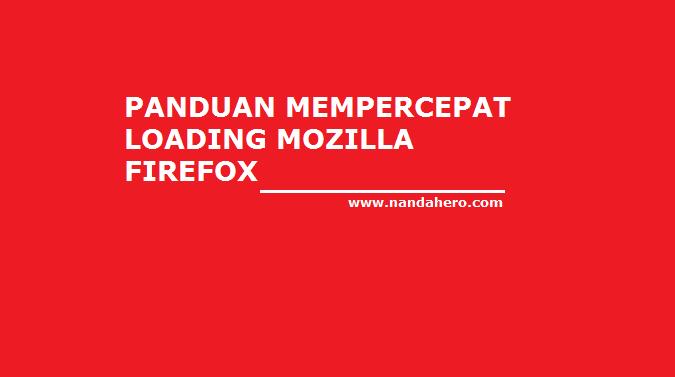 panduan mempercepat loading mozilla firefox