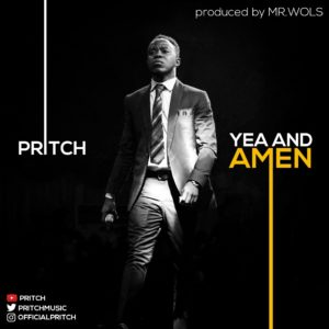 Pritch – Yea And Amen