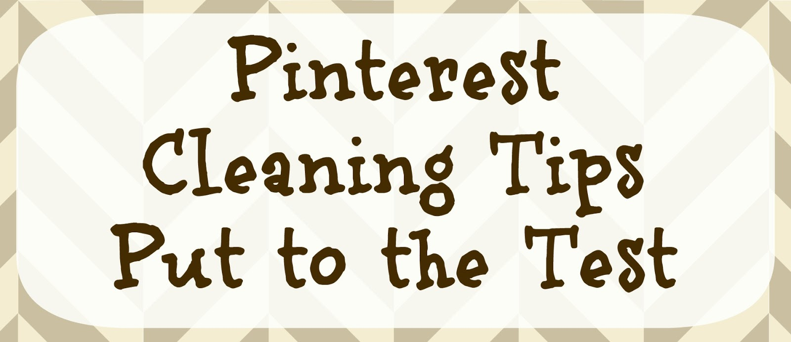 Pinterest Cleaning Tips Tested