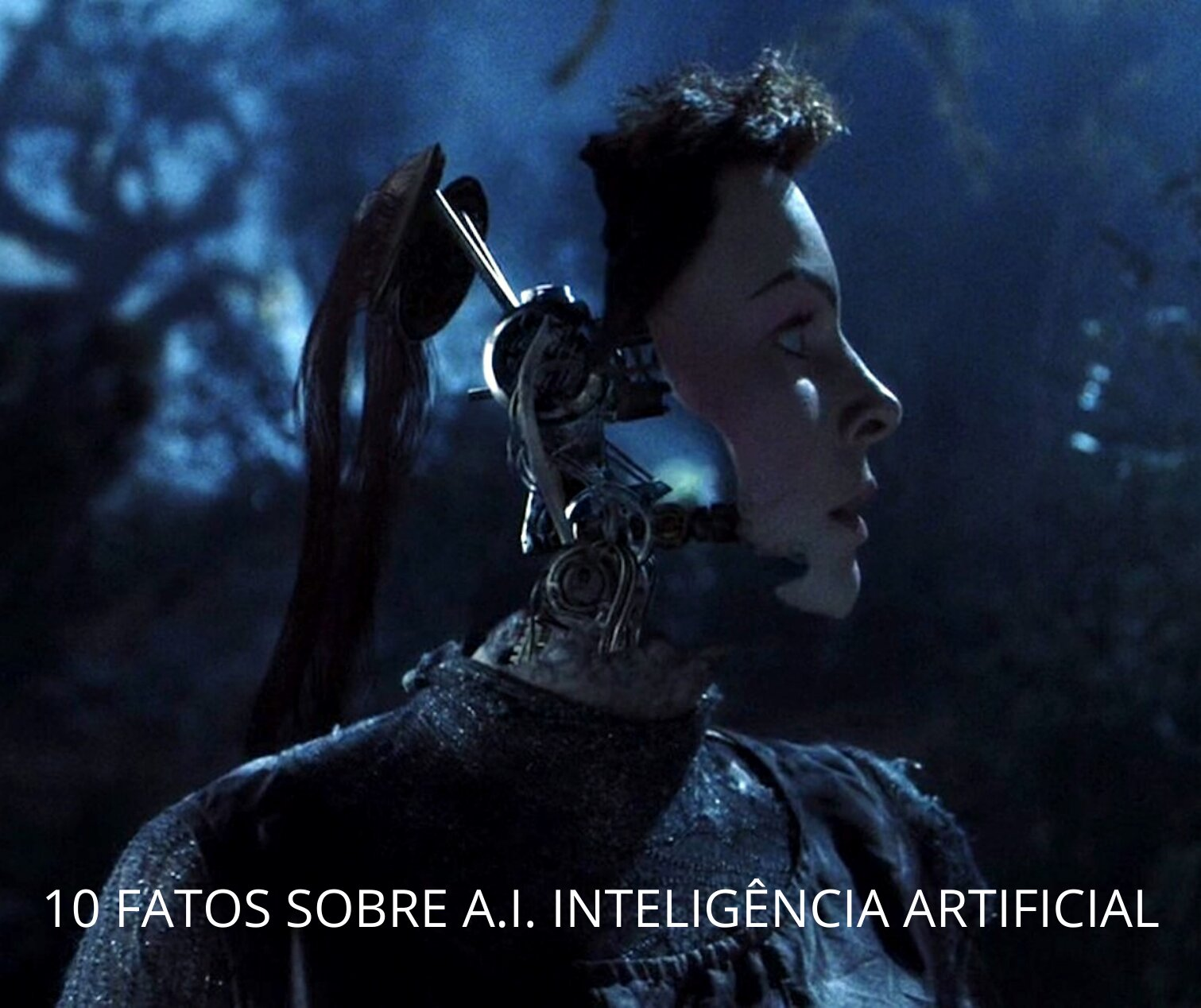 10 coisas que você não sabia sobre A.I. Inteligência Artificial