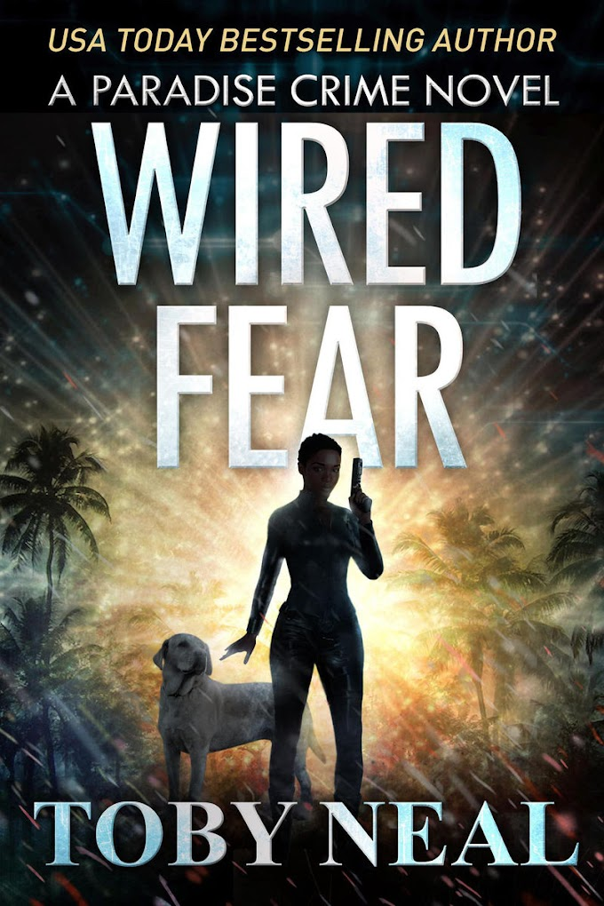 [PDF] Free Download Wired Fear By Toby Neal