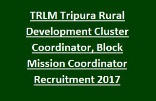TRLM Tripura Rural Development Cluster Coordinator, Block Mission Coordinator Recruitment 2017 69 Govt Jobs