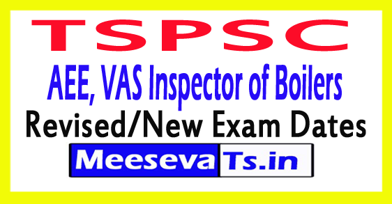 TSPSC AEE, VAS Inspector of Boilers Revised/New Exam Dates 2017