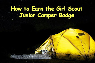 How to earn the Junior Girl Scout Camper Badge