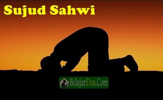 Lafal Bacaan Doa Sujud Sahwi Menurut Sunnah Arab Latin dan Terjemahan Arti Bahasa Indonesia