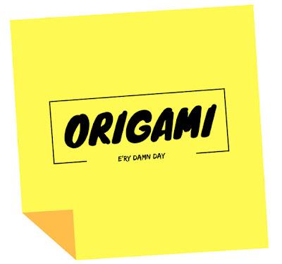 Origami e'ry damn day