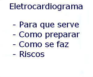 Eletrocardiograma para que serve como preparar como se faz riscos