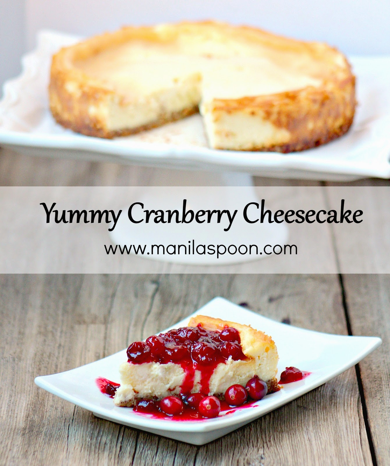 Use fresh or frozen cranberries to make this very creamy, sweet-tangy and deliciously good Yummy Cranberry Cheesecake that will make your holiday complete. Perfect for Christmas, New Year or any holiday! | manilaspoon.com