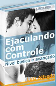 Como controlar a ejaculação - Dica incrível para não gozar rápido