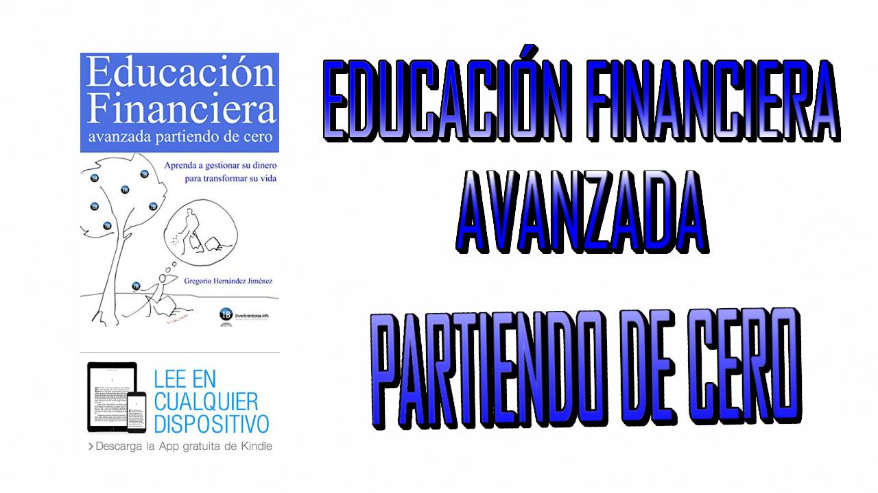 Educacion Financiera Avanzada Partiendo De Cero Pdf