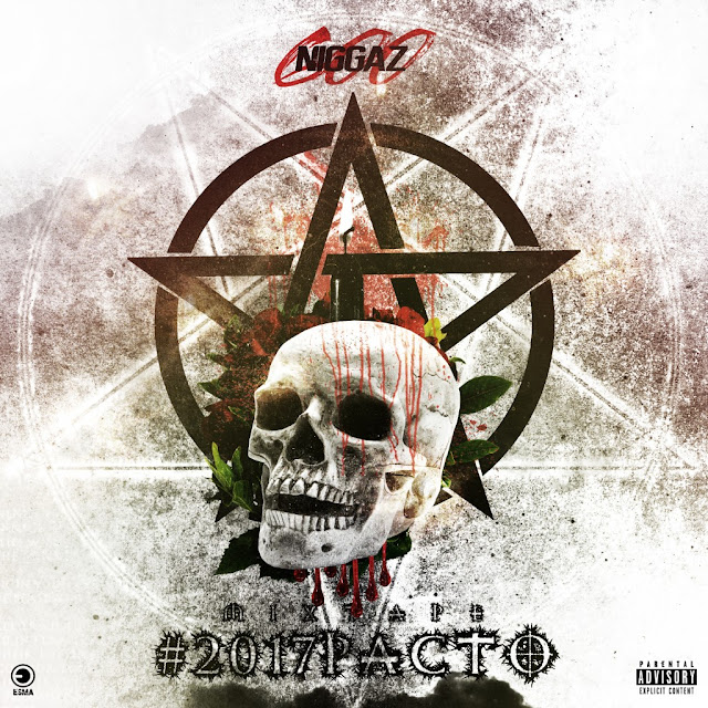600 Niggaz - Mixtape #2017Pacto (Hosted by Dj Aka-M) [Download]