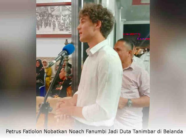 Petrus Fatlolon Nobatkan Noach Fanumbi Jadi Duta Tanimbar di Belanda