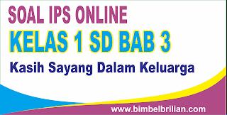 Soal IPS Online Kelas 1 SD Bab 3 Kasih Sayang Dalam Keluarga - Langsung Ada Nilainya