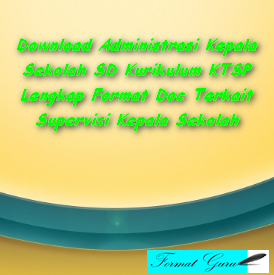 Download Administrasi Kepala Sekolah SD Kurikulum KTSP Lengkap Format Doc Terkait Supervisi Kepala Sekolah
