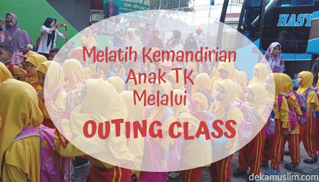 https://www.dekamuslim.com/2019/02/melatih-kemandirian-anak-tk-melalui-outing-class.html