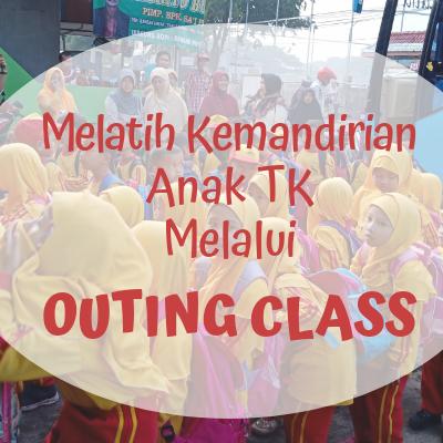 Melatih Kemandirian Anak TK Melalui Outing Class