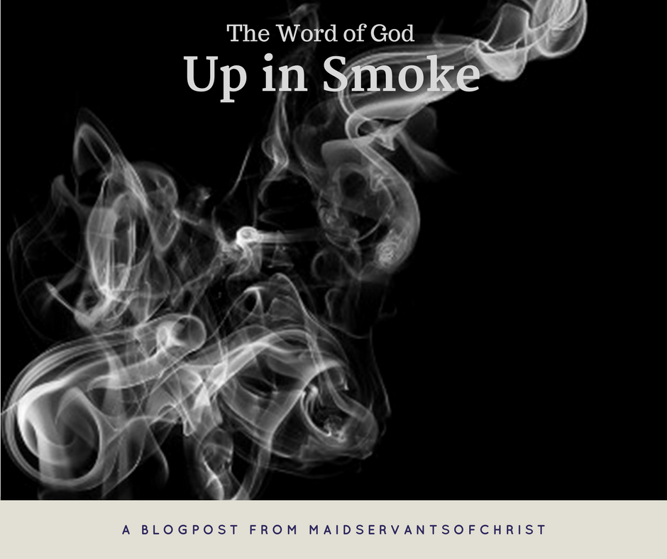 Maidservants Of Christ Up In Smoke