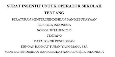 Insentif Operator Sekolah Permendikbud No 79 Tahun 2015