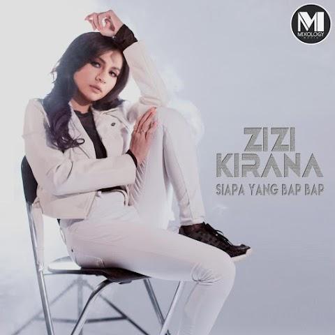 Zizi Kirana - Siapa Yang Bap Bap MP3