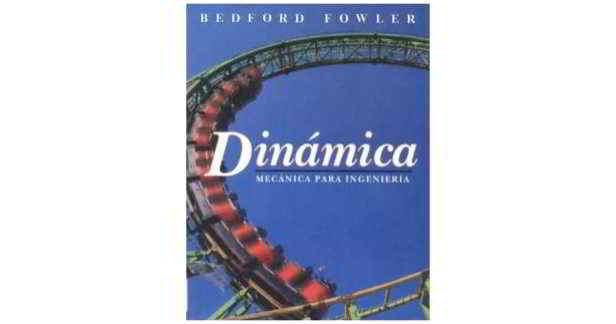 Mecánica para Ingeniería: Dinámica - Bedford, Fowler 5ta Edición